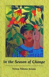 "Teresa's latest collection of poems, ""In The Season of Change"""