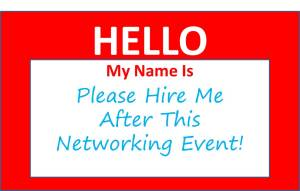 Be careful of generic networking events, you find more job seekers than job opportunities